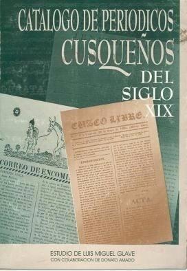 Catálogo de periódicos cusqueños del siglo xix -luis