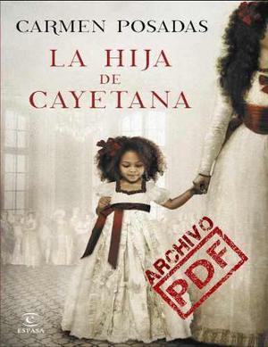Libro la hija de cayetana carmen posadas en formato pdf