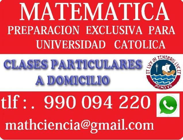 CLASES DE MATEMATICA EXCLUSIVO PARA LA UNIVERSIDAD CATOLICA