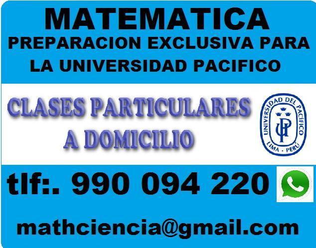 CLASES DE MATEMATICA EXCLUSIVO PARA LA UNIVERSIDAD PACIFICO