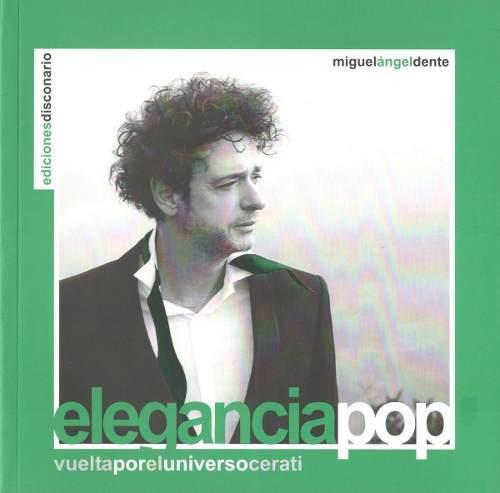 Libro Elegancia Pop, Una Vuelta Por El Universo De G. Cerati