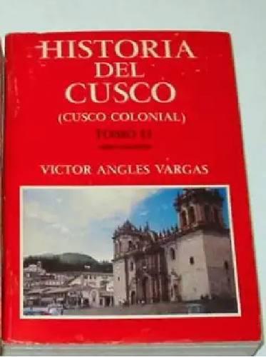Historiadel Cusco Colonial Victor Angles Buen Estado