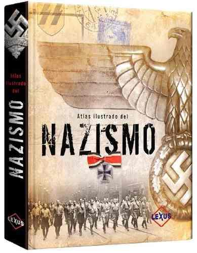 Libro Atlas Ilustrado Del Nazismo Segunda Guerra Mundial