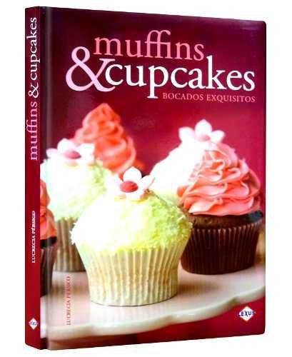 Libro Muffins Y Cupcakes Repostería Recetas Cocina
