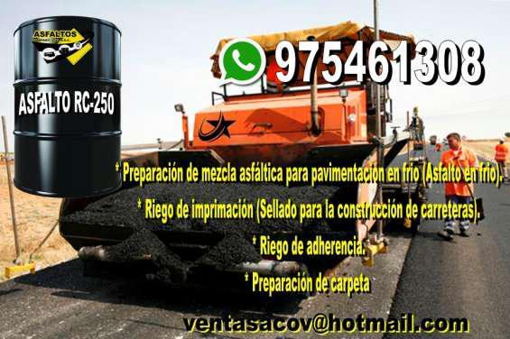 Venta de asfalto rc-250 a todo el peru llamar 975461308 en
