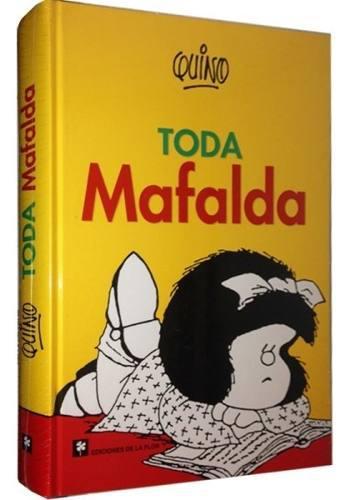 Toda mafalda (editorial de la flor) -.autor: quino