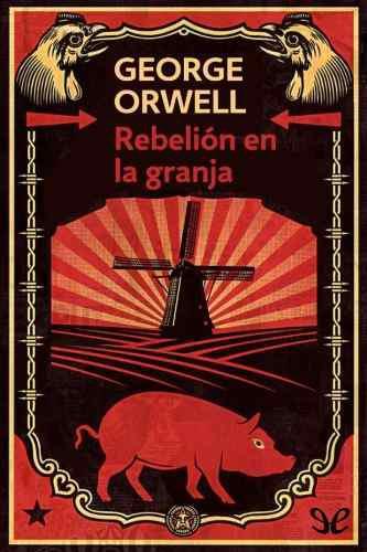 Rebelión en la granja - george orwell - ebook en epub y pdf