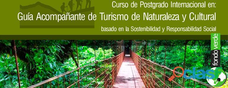 CURSO DE POSTGRADO INTERNACIONAL EN GUÍA ACOMPAÑANTE DE TURISMO DE NATURALEZA Y CULTURAL BASADO EN L