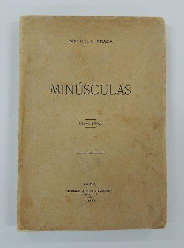 Manuel González Prada: Minúsculas (1909, 2da Ed.)