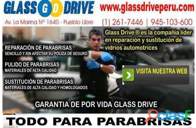 Reparación de PARABRISAS Lima Pueblo Libre Peru técnica europea, venta de PARABRISAS Glassdrive