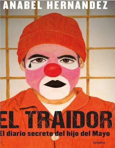El traidor. el diario secreto del hijo del mayo ebook - pdf