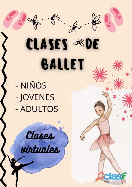 ?Se dictan clases de ballet virtuales, para todas las edades?